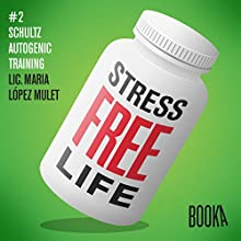 Stress-Free Life: Book 2  by Maria Lopéz Mulet Narrated by Faye Hadley