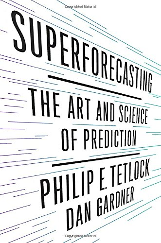 Superforecasting: The Art and Science of Prediction ISBN-13 9780804136693