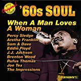 60's Soul: When a Man Loves a Woman