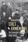 Exils arm�niens: Du Caucase � Paris 1920-1945