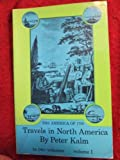 img - for Travels in North America (Volume I); the America of 1750; the English version of 1770 book / textbook / text book