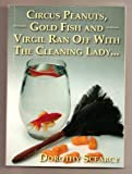 img - for Circus Peanuts, Gold Fish And Virgil Ran Off With The Cleaning Lady... book / textbook / text book