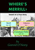 Wheres Merrill? a genealogical thriller