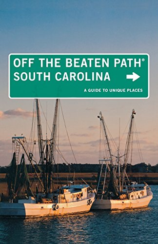 South Carolina Off the Beaten Path®: A Guide To Unique Places (Off the Beaten Path Series)