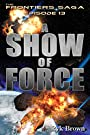 "Ep.#13 - ""A Show of Force"" (The Fro..."