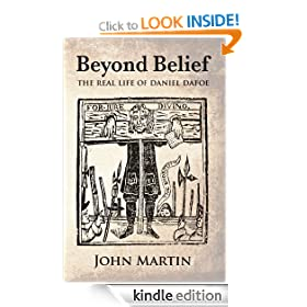 Beyond Belief - The Real Life of Daniel Defoe