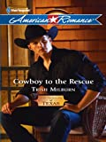 Cowboy to the Rescue (Harlequin American Romance)