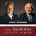The Jim Rohn Legacy Series: Timeless Wisdom on Success and Achievement | Chris Widener