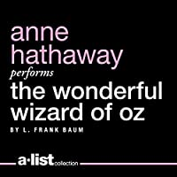 The Wonderful Wizard of Oz (       UNABRIDGED) by L. Frank Baum Narrated by Anne Hathaway