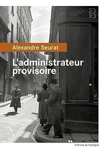 vignette de 'L'Administrateur provisoire (Alexandre Seurat)'