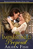 51q7Bqc1n5L. SL160  His Impassioned Proposal (The Bridgethorpe Brides)