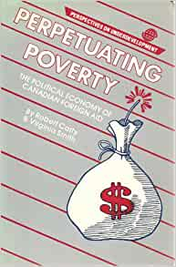 politics and the perpetuating of poverty Title: perpetuating poverty the political economy of canadian foreign aid keywords: get free access to pdf ebook perpetuating poverty the political economy of.