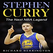 Stephen Curry: The Next NBA Legend: Basketball Biography, Book 1 Audiobook by Richard Berrington Narrated by Vince Wartan