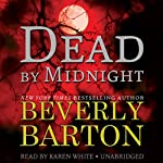 Dead by Midnight: The Dead By Trilogy, Book 1 (       UNABRIDGED) by Beverly Barton Narrated by Karen White