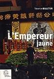 echange, troc Térence Billeter - L'empereur jaune : Une tradition politique chinoise