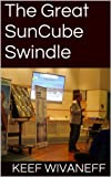 The Great SunCube Swindle
