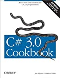 img - for C# 3.0 Cookbook 3rd edition by Hilyard, Jay, Teilhet, Stephen (2008) Paperback book / textbook / text book