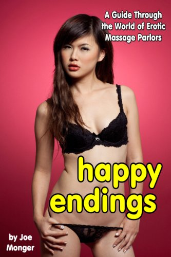 Happy Endings: The World of Erotic Massage Parlors