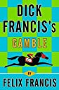 Dick Francis's Gamble [Hardcover]