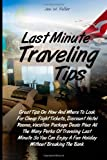 Last Minute Traveling Tips: Great Tips On How And Where To Look For Cheap Flight Tickets, Discount Hotel Rooms, Vacation Package Deals Plus All The … Enjoy A Fun Holiday Without Breaking The Bank