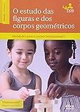 img - for O Estudo das Figuras e dos Corpos Geom tricos (Em Portuguese do Brasil) book / textbook / text book