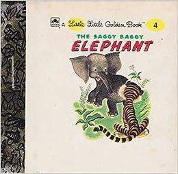 The Saggy Baggy Elephant a Little Little Golden Book 4: K. & B. Jackson, Tenggren: Amazon.com: Books