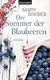 Der Sommer der Blaubeeren: Roman (German Edition)
