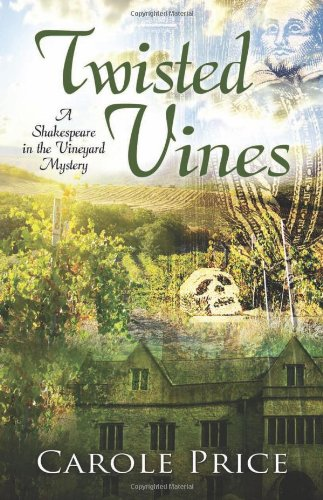 Book: Twisted Vines (A Shakespeare in the Vineyard Mystery) by Carole Price