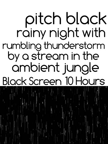 Pitch black rainy night with rumbling thunderstorm by a stream in the ambient jungle 10 hours