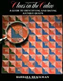 Clues in the Calico: A Guide to Identifying and Dating Antique Quilts (0939009277) by Brackman, Barbara
