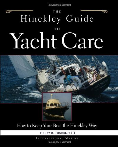 The Hinckley Guide To Yacht Care : How To Keep Your Boat The Hinckley Way front-615078