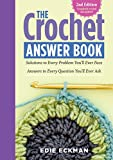 img - for The Crochet Answer Book, 2nd Edition: Solutions to Every Problem You'll Ever Face; Answers to Every Question You'll Ever Ask book / textbook / text book