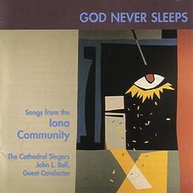 God Never Sleeps: Songs from the Iona Community