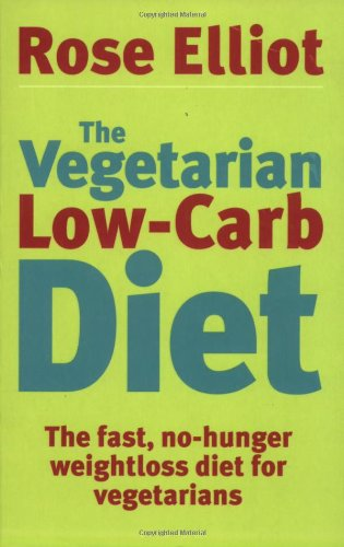 The Vegetarian Low-Carb Diet: The Fast, No-Hunger Weightloss Diet for Vegetarians