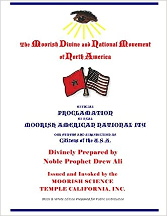 Official Proclamation of Real Moorish American Nationality: Black and White Edition Prepared for Public Distribution written by Noble Prophet Drew Ali