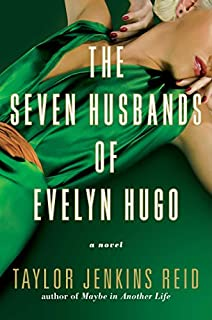 Book Cover: The Seven Husbands of Evelyn Hugo: A Novel