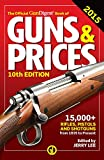 The Official Gun Digest Book of Guns & Prices 2015 (Official Gun Digest Book of Guns and Prices)