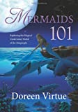 """Mermaids 101 Exploring the Magical Underwater World of the Merpeople"" av Doreen Virtue"