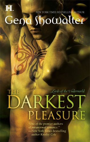 The Darkest Pleasure (Lords of the Underworld, Book 3), Gena Showalter