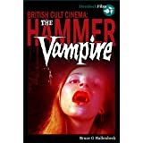 The Hammer Vampire (British Cult Cinema)by Bruce G Hallenbeck