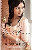 Beth White The Creole Princess (Gulf Coast Chronicles)