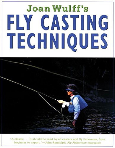 Joan Wulff's Fly-Casting Techniques (Fly Casting Techniques compare prices)