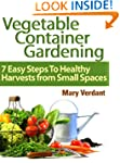 Vegetable Container Gardening: 7 Easy...
