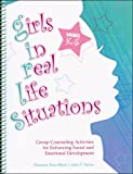 img - for Girls in Real Life Situations: Group Counseling for Enhancing Social and Emotional Development: Grades K-5 (Book and CD) book / textbook / text book