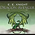 Dragon Avenger: Age of Fire, Book 2 Audiobook by E. E. Knight Narrated by David Drummond