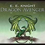 Dragon Avenger: Age of Fire, Book 2 | E. E. Knight