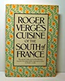 Roger Verge's Cuisine of the South of France