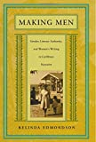 Making Men: Gender, Literary Authority, and Women's Writing in Caribbean Narrative