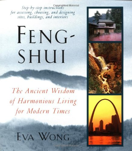 Feng-Shui: The Ancient Wisdom of Harmonious Living for Modern Times