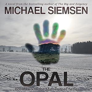 The Opal: Matt Turner, Book 2 | [Michael Siemsen]